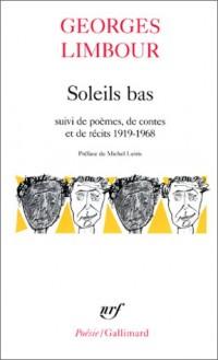 Soleils bas. Poèmes contes et récits, 1919-1968