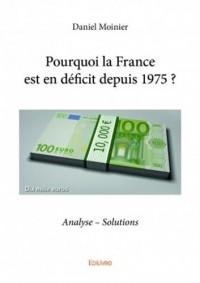 Pourquoi la France est en déficit depuis 1975 ? : Analyse - Solutions