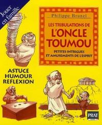 Les tribulations de l'Oncle TouMou : Petites intrigues et amusements de l'esprit