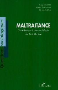 Maltraitance : Contribution à une sociologie de l'intolérable