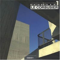 Le Corbusier Echelle 1 : Expérience & réalisation pédagogique