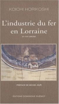 L'industrie du fer en Lorraine : XIIe-XVIIe siècles (1Cédérom)