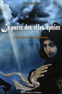 Le Pacte des Elfes-Sphinx, Tome 2 : L'héritière des silences