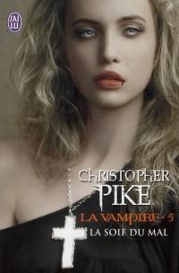 La Vampire - 5 - la Soif du Mal