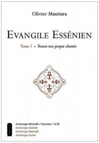 Evangile essenien t1 - trouve ton propre chemin