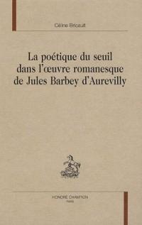 La poétique du seuil dans l'oeuvre romanesque de Jules Barbey d'Aurevilly