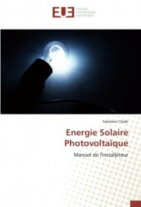 Energie Solaire Photovoltaïque: Manuel de l'installateur