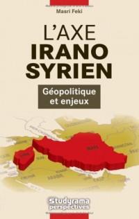 L'axe irano-syrien : Géopolitique et enjeux