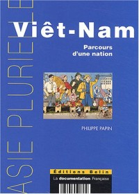 Viêt-Nam : Parcours d'une nation