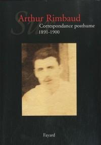 Sur Arthur Rimbaud : Correspondance posthume (1891-1900)