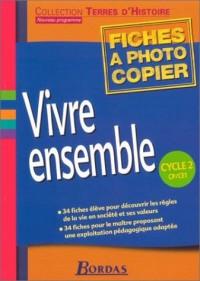 Vivre ensemble, cycle 2, CP-CE1 : Fiches à photocopier