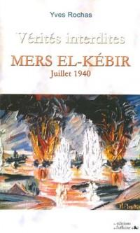 Vérités interdites : Mers El-Kébir Juillet 1940