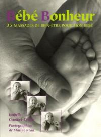 Bébé Bonheur : 35 massages de bien-être pour mon bébé