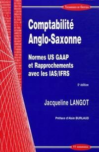 Comptabilite Anglo-Saxonne : Normes US GAAP et Rapprochements avec les IAS/IFRS