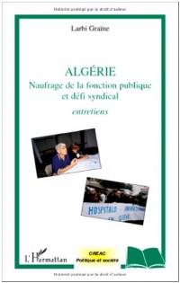 Algérie : Naufrage de la fonction publique et défi syndical