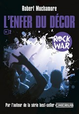 Rock war, Tome 2 : L'enfer du décor