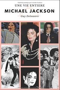 Michael Jackson: Une Vie Entière