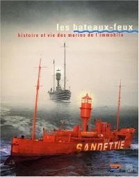 Les bateaux-feux : Histoire et vie des marins de l'immobile