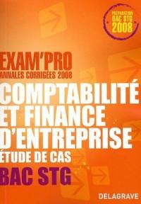 Comptabilité et finance d'entreprise Bac STG : Etude de cas, Annales corrigées 2008