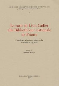 Le Carte di Léon Cadier alla Bibliothèque Nationale de France : Contributo alla ricostruzione della cancelleria angioina