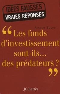 Les fonds d'investissements sont-ils... des prédateurs ?