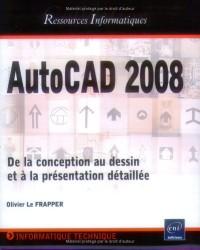 AutoCAD 2008 - De la conception au dessin et à la présentation détaillée