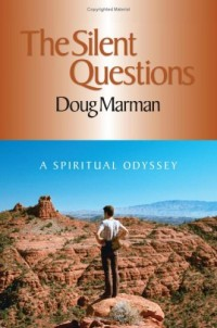Silent Question : A Spiritual Odyssey [Taschenbuch] by Doug Marman