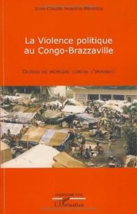 La Violence politique au Congo-Brazzaville : Devoir de mémoire contre l'impunité