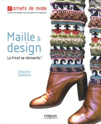 Maille et Design. le Tricot Revisite