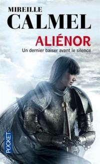 Aliénor : un dernier baiser avant le silence