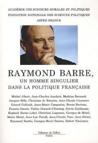 Raymond Barrre, un homme singulier dans la politique française