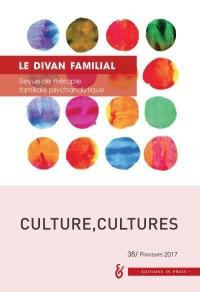 Le divan familial, N° 38, printemps 2017 : Culture, cultures
