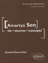 Amartya Sen : Vie, oeuvres, concepts