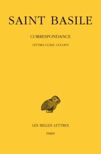 Correspondance, tome 3, lettres CCXIX-CCCLXVI