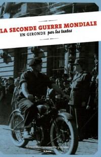 La Seconde Guerre mondiale en Gironde par les textes