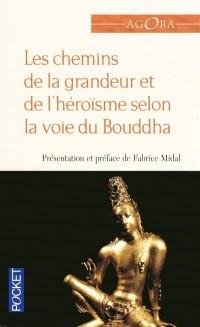Le chemin de la grandeur et de l'héroïsme selon la  voie du Bouddha