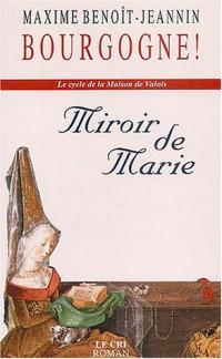 Le cycle de la Maison de Valois, Tome 1 : Miroir de Marie