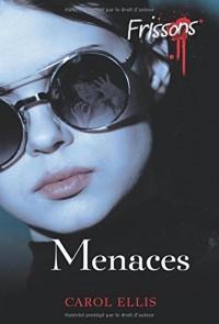 FRISSONS - MENACES