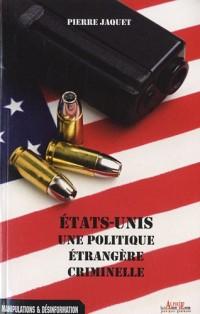 Etats unis une politique étrangère criminelle