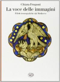 La voce delle immagini. Pillole iconografiche dal Medioevo