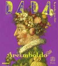 Arcimboldo (Revue Dada n°130)