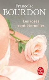 Les Roses sont éternelles [Poche]