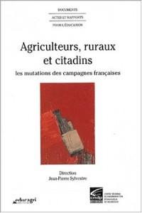 Agriculteurs, ruraux et citadins. Les mutations des campagnes françaises