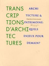 Transcriptions d'architectures : Architecture et patrimoine : quels enjeux pour demain ?