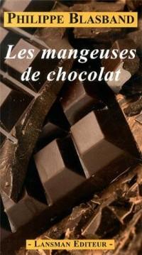 Les mangeuses de chocolat