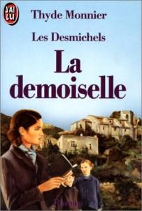 Les Desmichels, tome 4 : La demoiselle