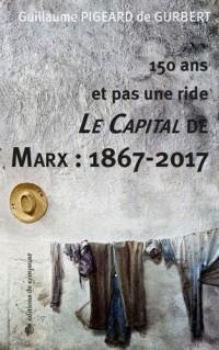 150 ans et pas une ride : Le Capital de Marx : 1867-2017