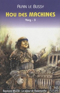 Le cycle de Yorg, Tome 3 : Hou des machines