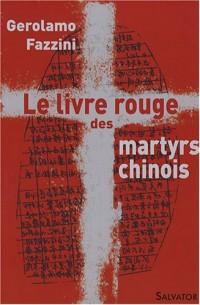 Le livre rouge des martyrs chinois