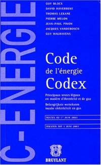 Code de l'énergie CODEX : Principaux Textes légaux en matière d'électricité et de gaz
